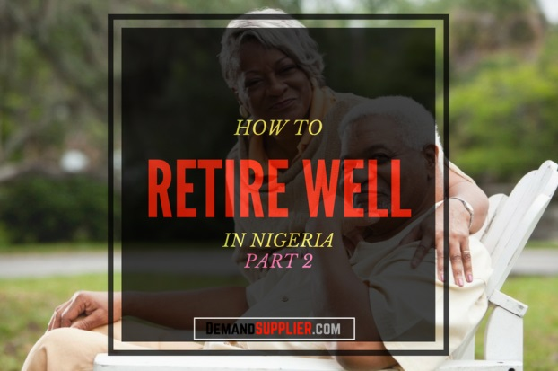 How to Retire Well in Nigeria