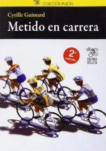 """Libro de ciclismo """"Metido en carrera"""" de Cyrille Guimard"""