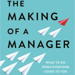 Comment devenir un meilleur Manager avec The «Making of a Manager», par Julie Zhuo