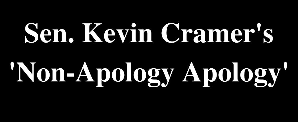 Senator-Kevin-Cramers-_Non-Apology-Apology_-1