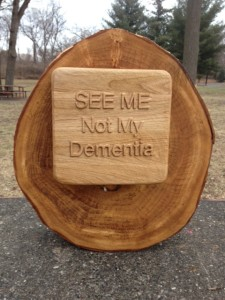 SEE ME Not My Dementia on burtternut - with basswood background