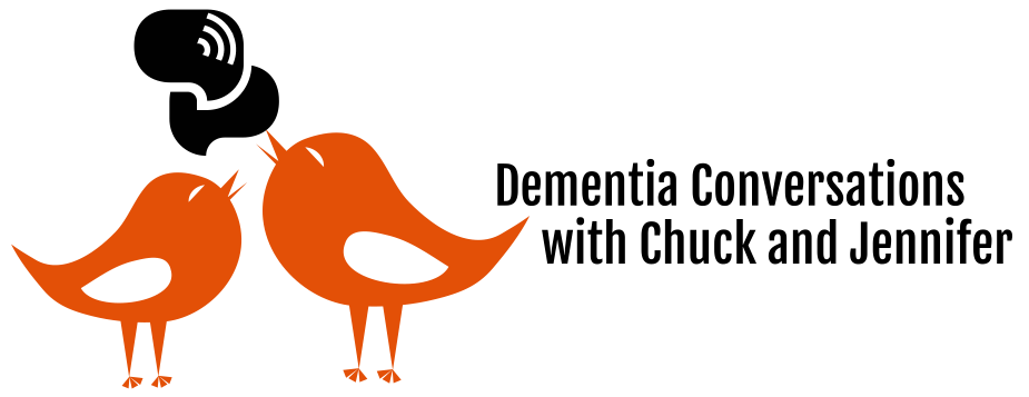 Dementia Conversations with Chuck and Jennifer