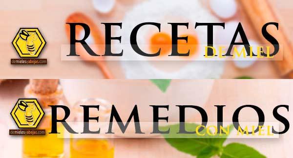 Recetas y remedios con MIEL