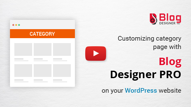 Blog Designer PRO customizing category page is very easy