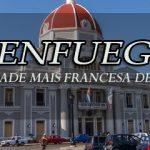 Cienfuegos, a cidade francesa de Cuba.