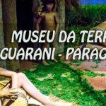 Museu da Terra Guarani, opção de passeio pra quem visita Itaipu pelo Paraguai.