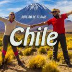 Nosso roteiro de 11 dias no Chile – Santiago, Atacama, Viña/Valpo e Cajon del Maipo.