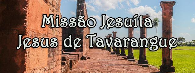 Redução Jesuítica Jesus de Tavarangue - Paraguai - Capa