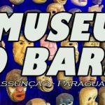 Museu do Barro de Assunção (Museo del Barro de Asunción) – Paraguai.