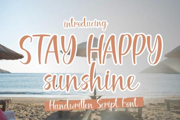 Stay Happy Sunshine Script Font