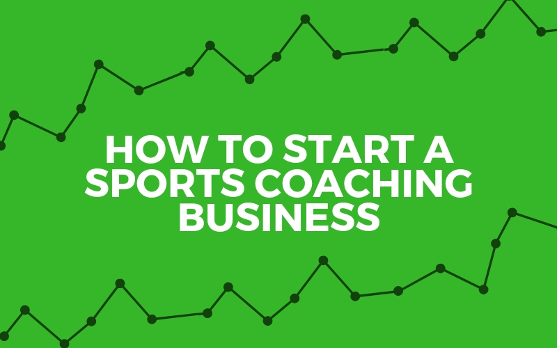 How To Start A Sports Coaching Business | Complete Guide