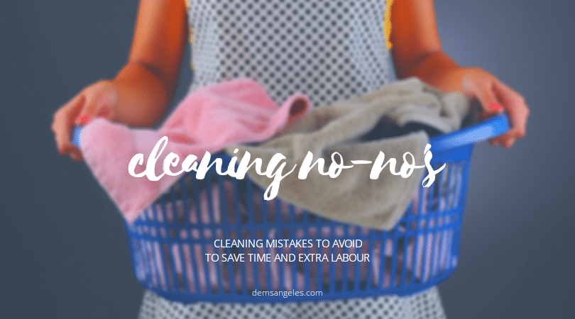 9 Cleaning Mistakes You Need To Avoid For Saving Time and Labor