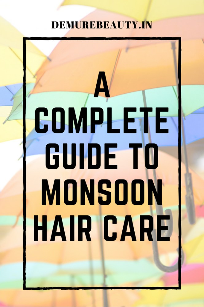 Monsoon hair care tips and product recommendations