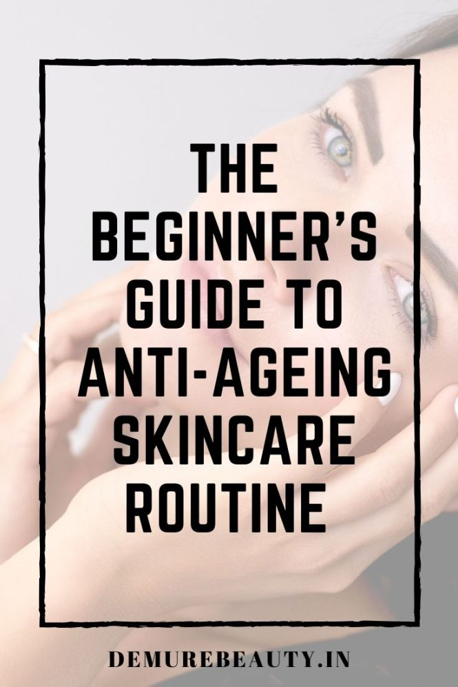 The beginner's guide to anti-ageing skincare routine & Products