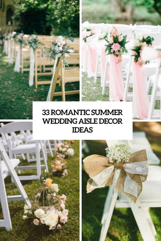 Aisle Decorations For Wedding 33 Romantic Summer Wedding Aisle Dcor Ideas Weddingomania