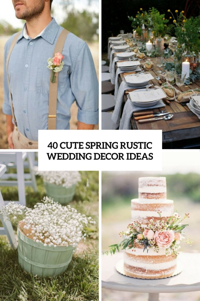 Barn Wedding Decor 40 Cute Spring Rustic Wedding Dcor Ideas Weddingomania