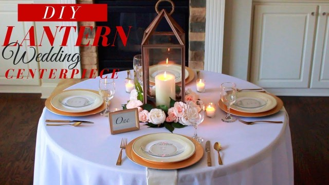 Decorative Lanterns For Weddings Diy Lantern Wedding Centerpieces How To Make A Lantern