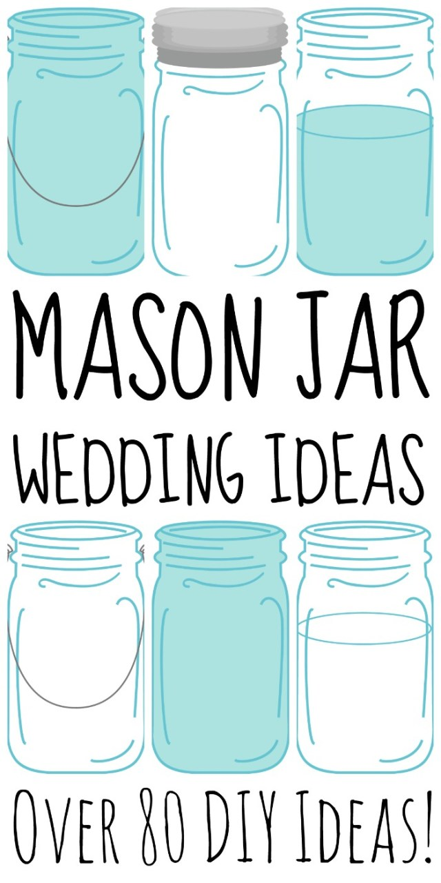 Mason Jar Decorations For A Wedding Over 80 Mason Jar Wedding Ideas The Country Chic Cottage