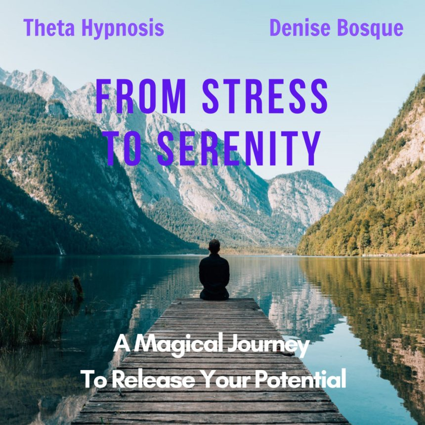 From Stress To Serenity