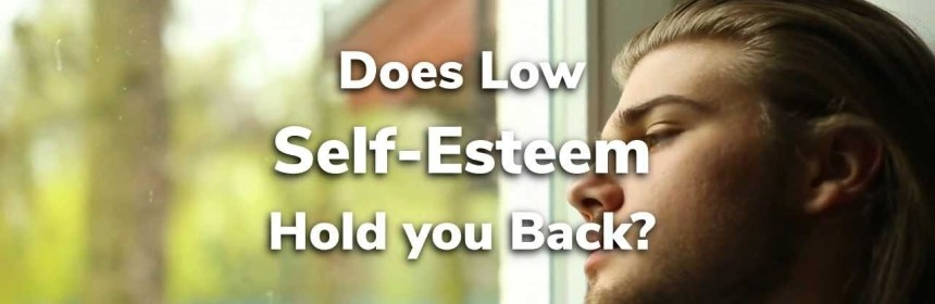 Self-Esteem Holding You Back