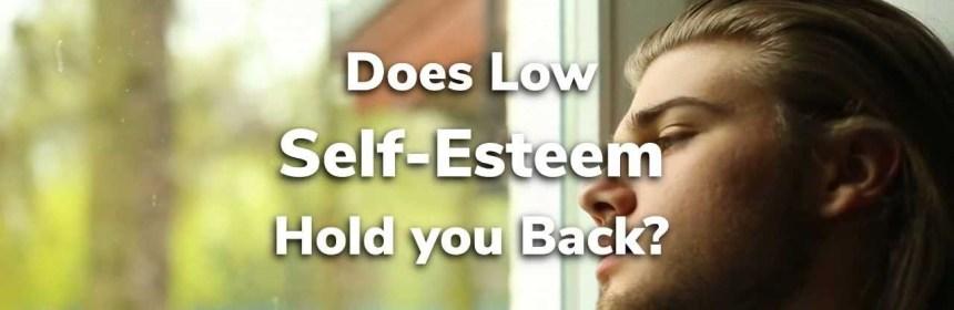 Self-Esteem Holding You Back