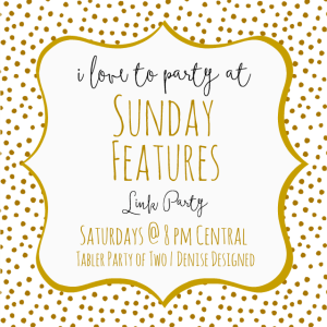 Sunday Features I Love To Party