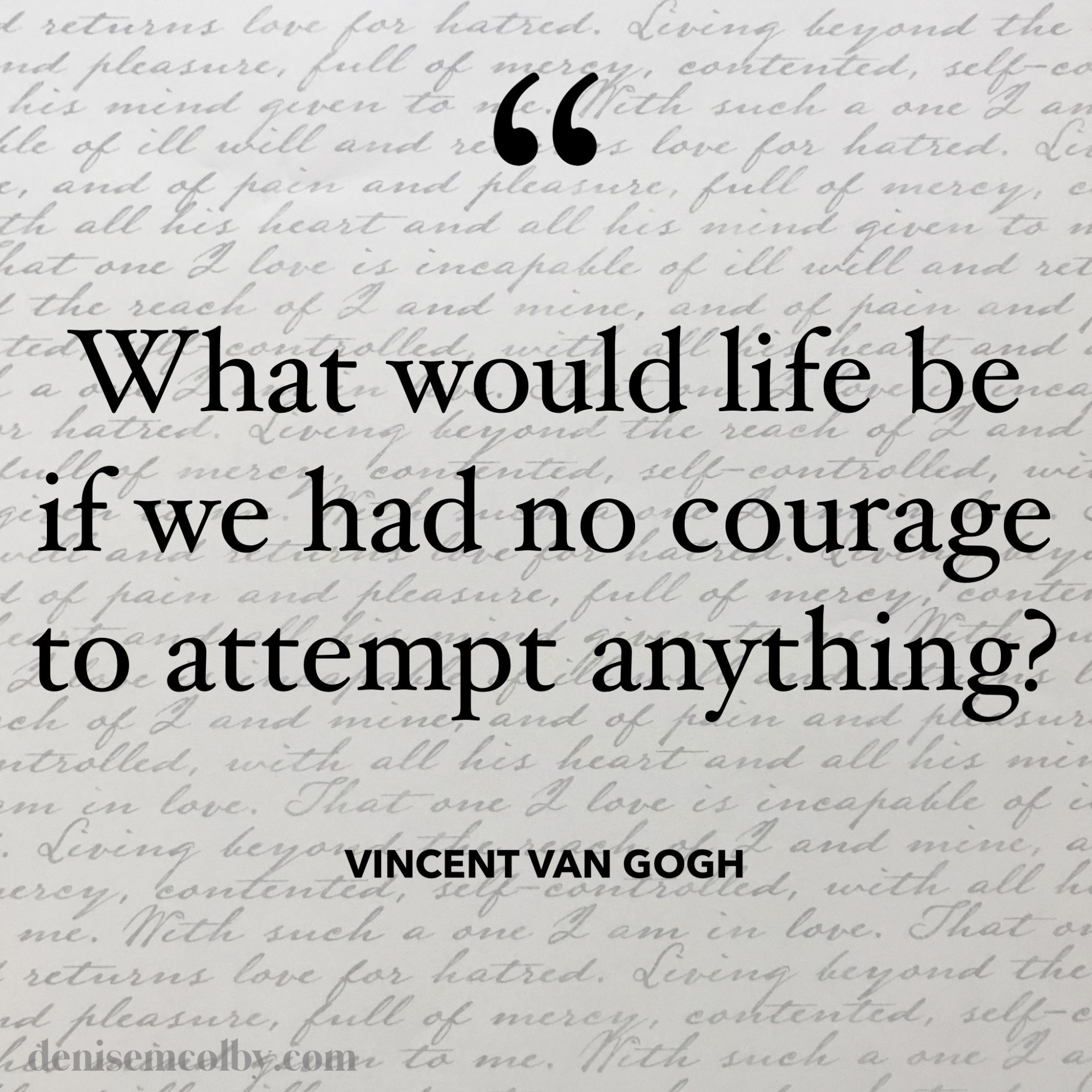 Vincent Van Gogh Quote about courage with cursive writing in the background