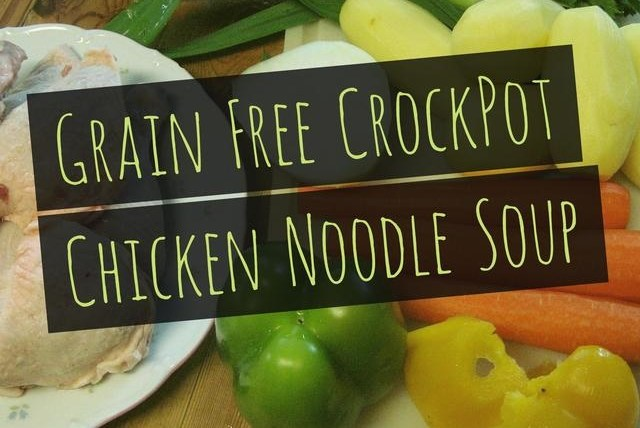 Grain Free CrockPot Chicken Soup