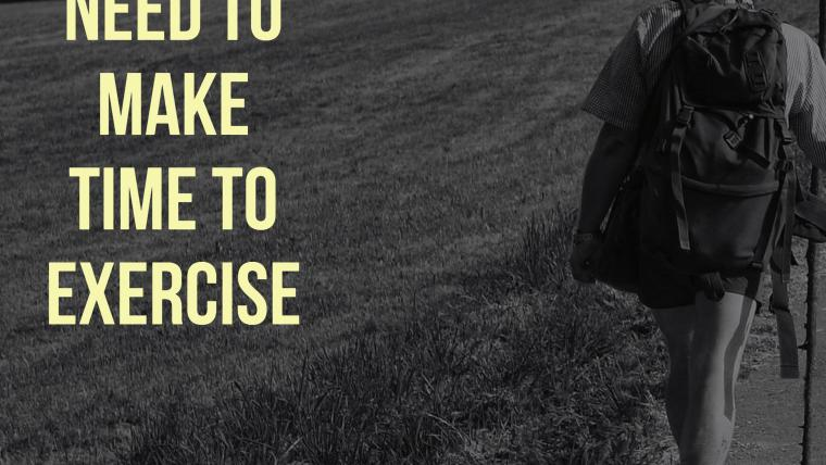 Making Time To Exercise Means To Make Time For YOU!