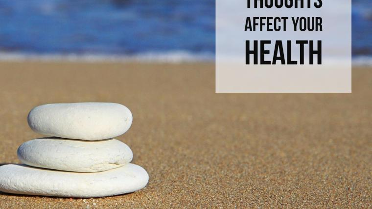 Healthy Living: Can Your Thoughts Affect Your Health?