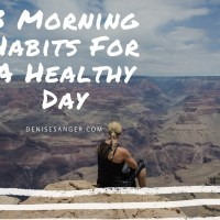 3 Morning Habits For A Healthy Day