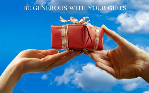 generous with your gifts