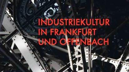 Mittwoch, 22.1.2020, 20:00 Uhr – <br>Industriekultur in Frankfurt und Offenbach