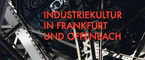 Mittwoch, 22.1.2020, 20:00 Uhr – Industriekultur in Frankfurt und Offenbach