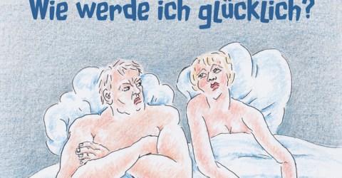 """Donnerstag, 26.4.2018, 20 Uhr – Doris Lerche / Günter Bozem """"Wie werde ich glücklich?? – Zwei Minuten Therapie für Singles und Paare"""""""