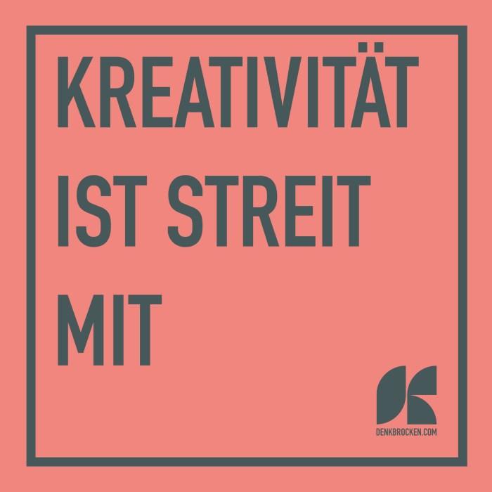 Plakat 2: «Kreativität ist Streit mit»