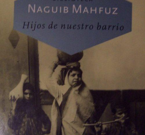 Hijos de nuestro barrio – Naguib Mahfuz