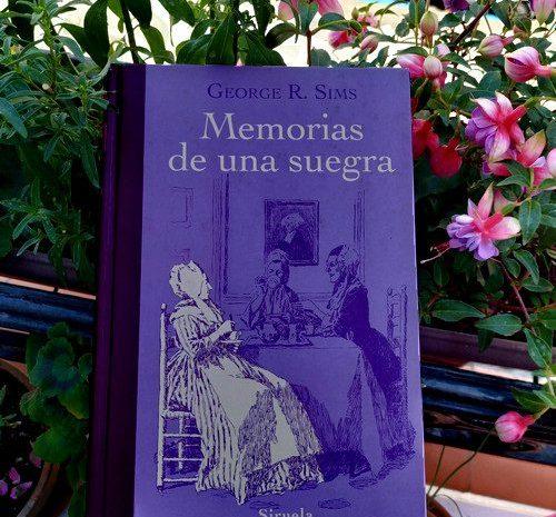 Memorias de una suegra / George R. Sims