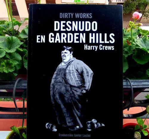 Desnudo en Garden Hills / Harry Crews