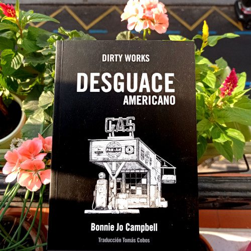 Portada de «Desguace americano», de Bonnie Jo Campbell. Ed. Dirty Works, 1ª ed. mayo 2018. Coleccion DW, v.13. Trad. Tomás Cobos