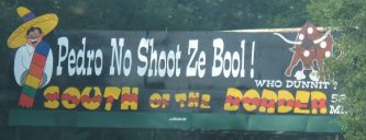 sobSouth_of_the_Border_sign_58_-_Pedro_no_shoot_ze_bool