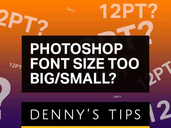 Photoshop Font Size Too Big/Small?