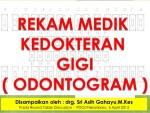 """Rekam Medik Gigi """" Odontogram """" Permenkes NOMOR 269 / MENKES / PER / III / 2008"""