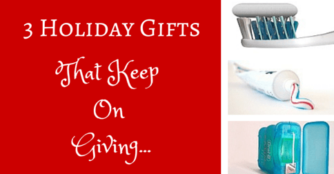 3 Dental-Centric Gifts that Keep On Giving
