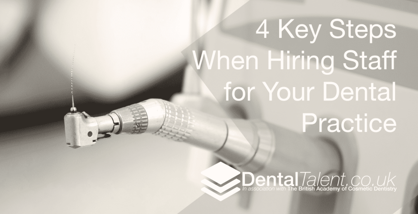 Steps When Hiring Staff for Your Dental Practice, Dental Talent – 4 Key Steps When Hiring Staff for Your Dental Practice, Dental Talent