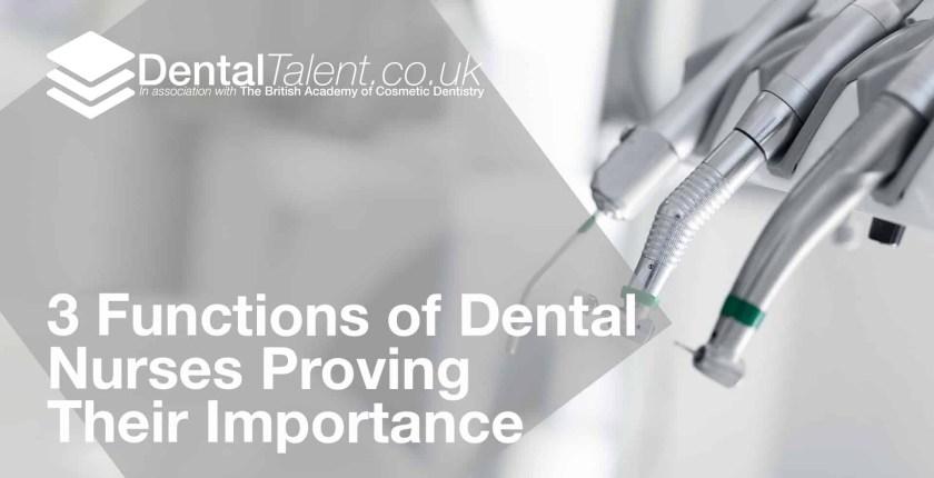 Functions of Dental Nurses Proving Their Importance, Dental Talent – 3 Functions of Dental Nurses Proving Their Importance, Dental Talent