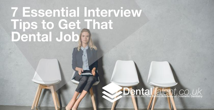 Essential Interview Tips to Get That Dental Job, Dental Talent – 7 Essential Interview Tips to Get That Dental Job, Dental Talent