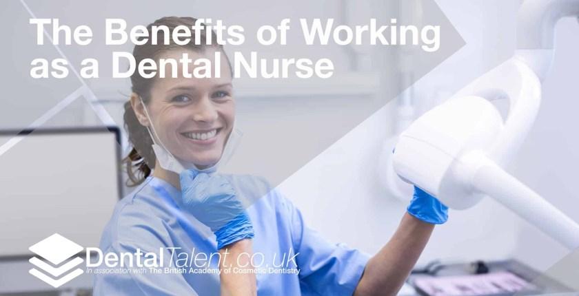 Dental Talent - The Benefits of Working as a Dental Nurse