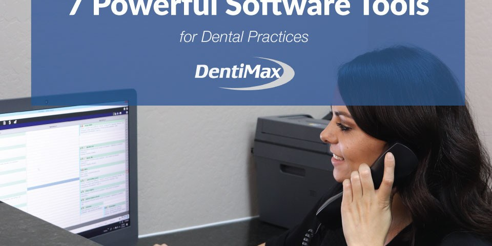 7 Powerful Software Tools for Dental Practices