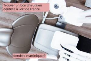 trouver un bon chirurgien dentiste a Fort de France